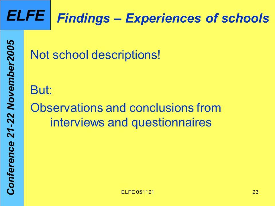 ELFE 05112123 Findings – Experiences of schools Not school descriptions.
