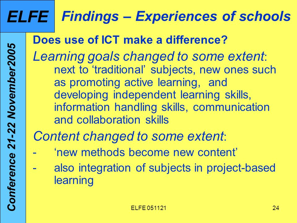 ELFE 05112124 Findings – Experiences of schools Does use of ICT make a difference.