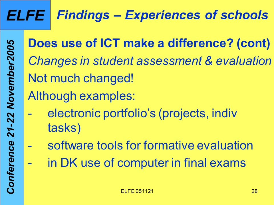ELFE Findings – Experiences of schools Does use of ICT make a difference.