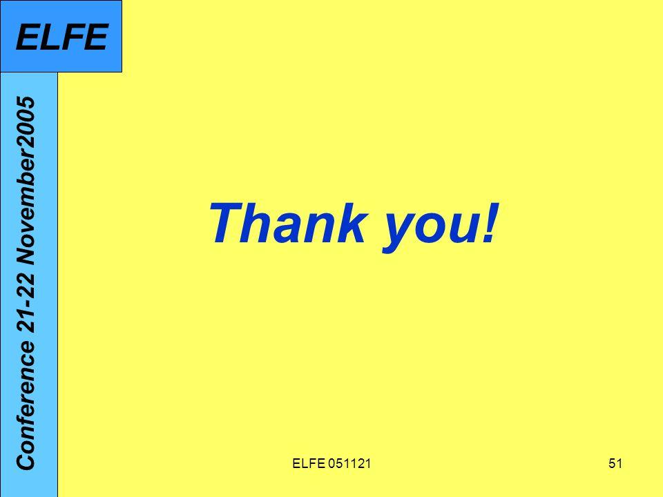 ELFE 05112151 Thank you! Conference 21-22 November2005 ELFE