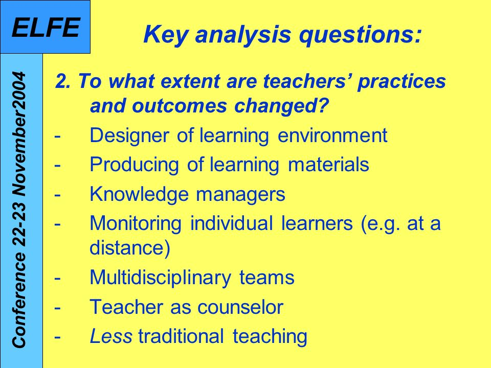 Key analysis questions: 2. To what extent are teachers practices and outcomes changed.