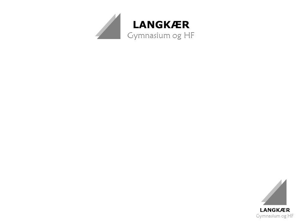 LANGKÆR Gymnasium og HF LANGKÆR Gymnasium og HF