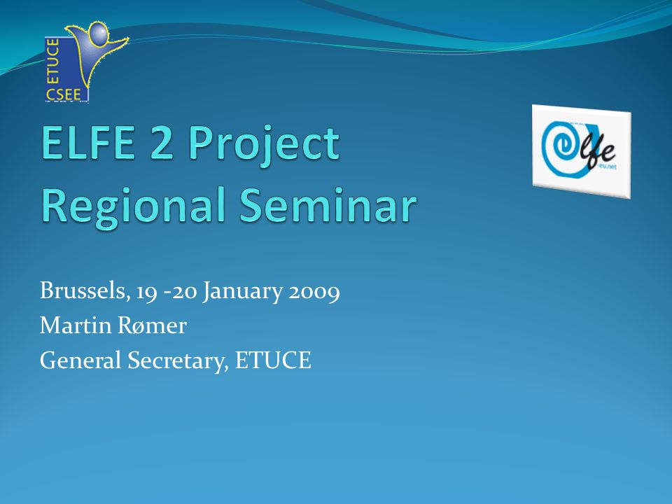 Brussels, 19 -20 January 2009 Martin Rømer General Secretary, ETUCE