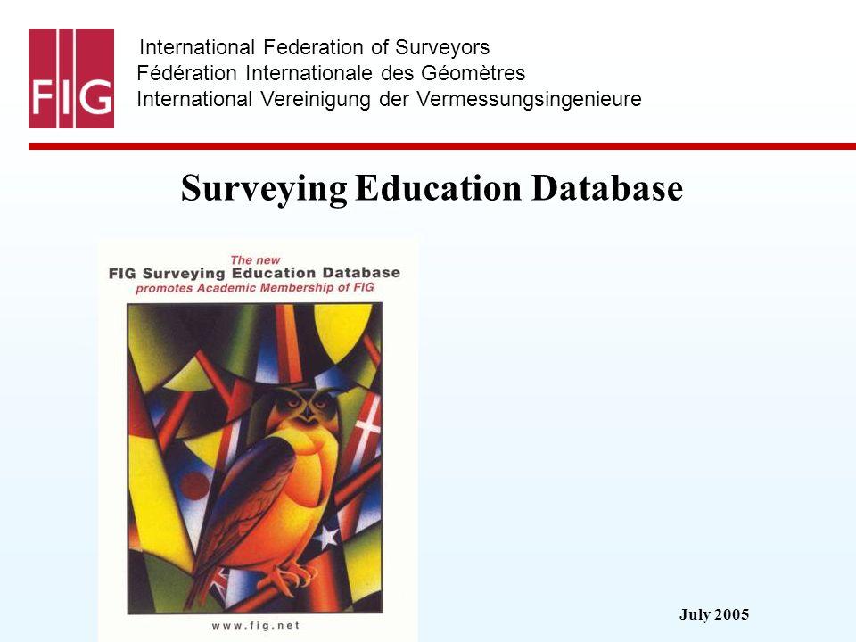 July 2005 International Federation of Surveyors Fédération Internationale des Géomètres International Vereinigung der Vermessungsingenieure Surveying