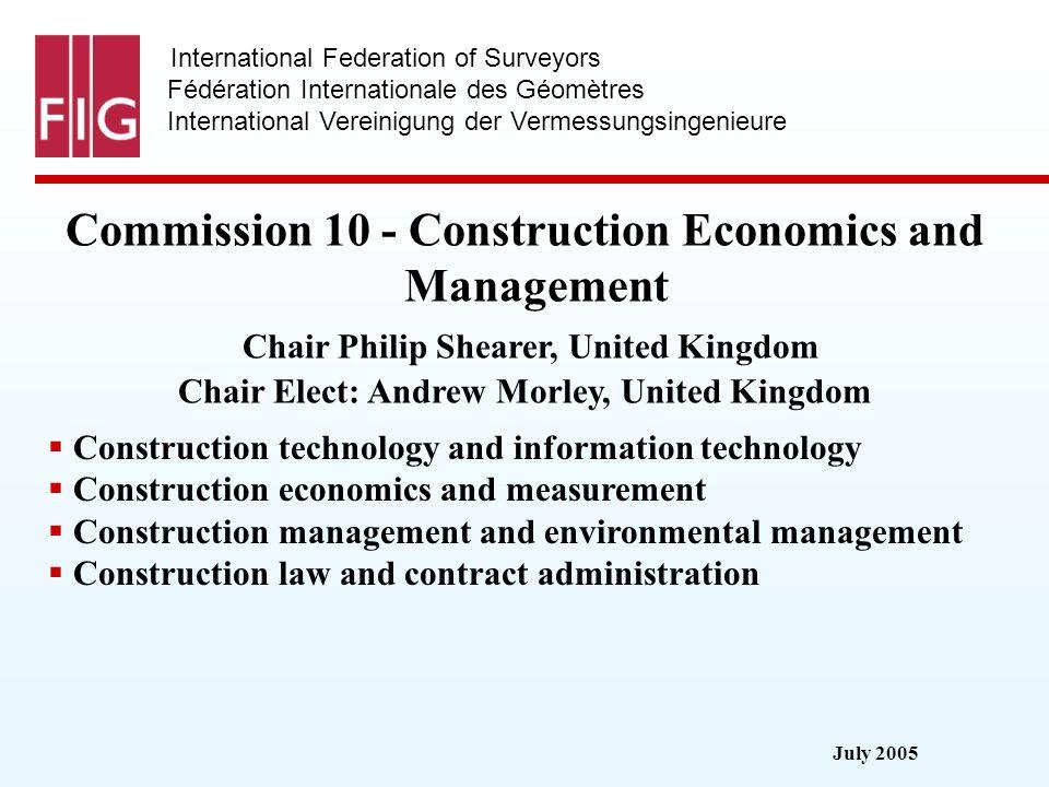 July 2005 International Federation of Surveyors Fédération Internationale des Géomètres International Vereinigung der Vermessungsingenieure Commission