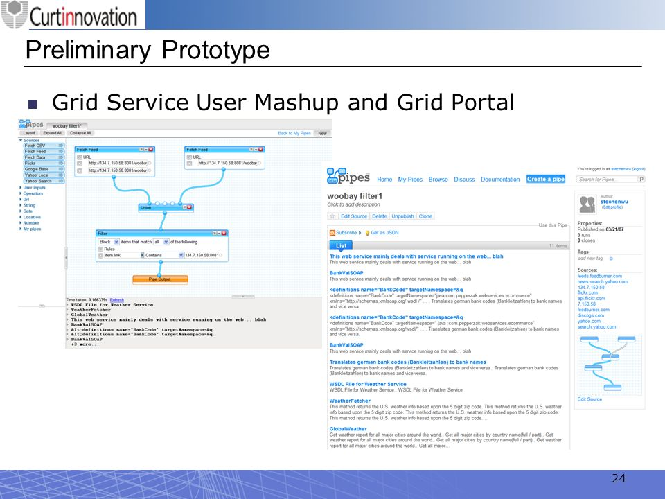 24 Preliminary Prototype Grid Service User Mashup and Grid Portal