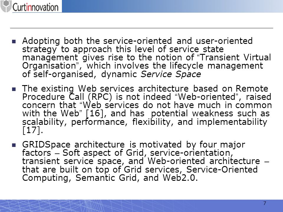 7 Adopting both the service-oriented and user-oriented strategy to approach this level of service state management gives rise to the notion of Transie