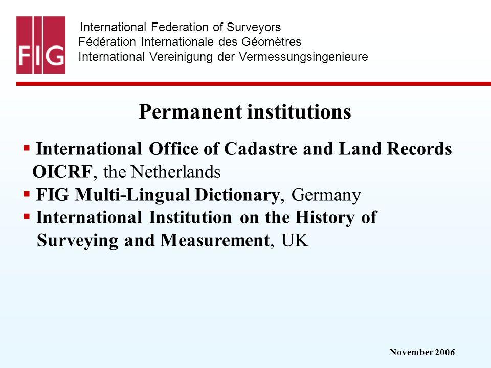 November 2006 International Federation of Surveyors Fédération Internationale des Géomètres International Vereinigung der Vermessungsingenieure Perman
