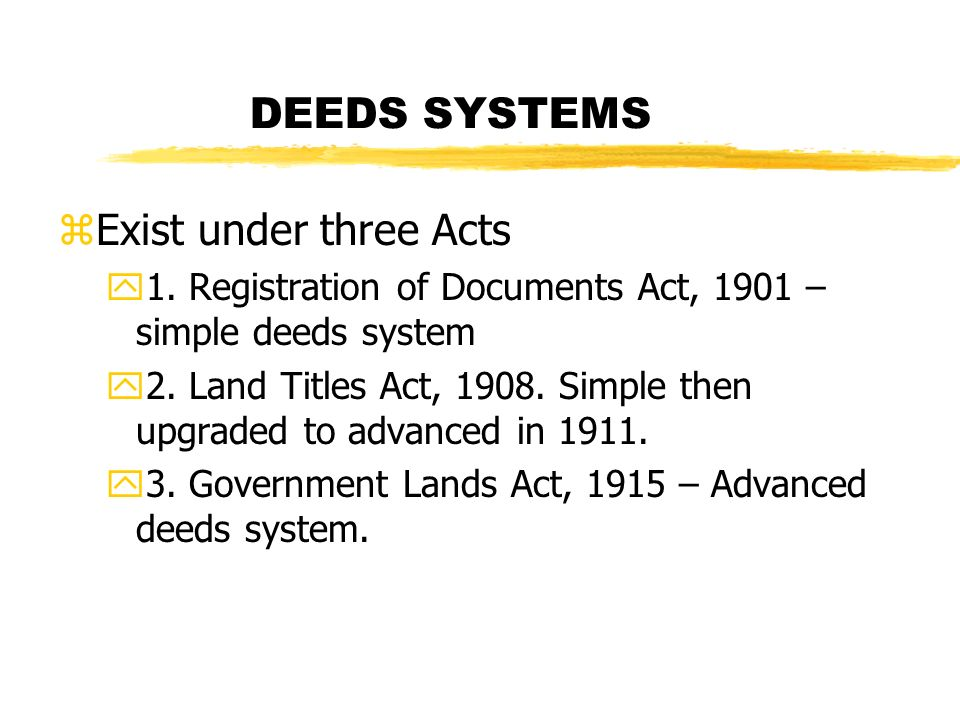 DEEDS SYSTEMS zExist under three Acts y1.