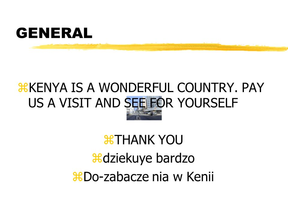 zKENYA IS A WONDERFUL COUNTRY.