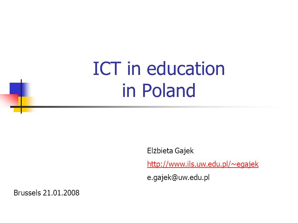 ICT in education in Poland Elżbieta Gajek   Brussels