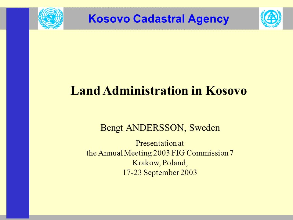 Kosovo Cadastral Agency Introduction Kosovo Cadastre Support Programme Long-Term Objectives and achievements Future Development