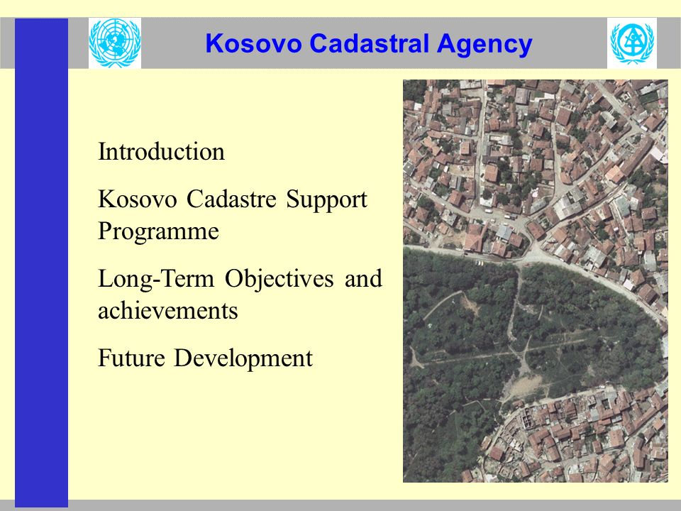 Kosovo Cadastral Agency Background - Situation in Kosovo Economic Transition The process started in 1999 including the reconstruction of the cadastral records Active Discrimination Removal of autonomy in 1989 followed by ten-year period of active discrimination (laws, employment etc) Weak Land Administration Sector Prior 1999 defining and recording of property rights weak.