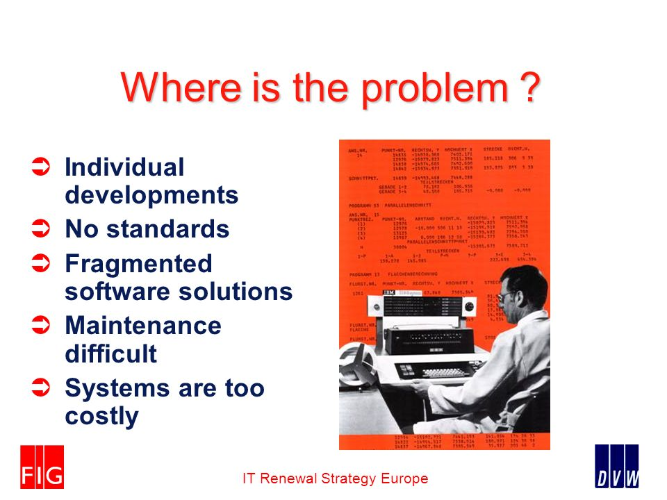 IT Renewal Strategy Europe Where is the problem .