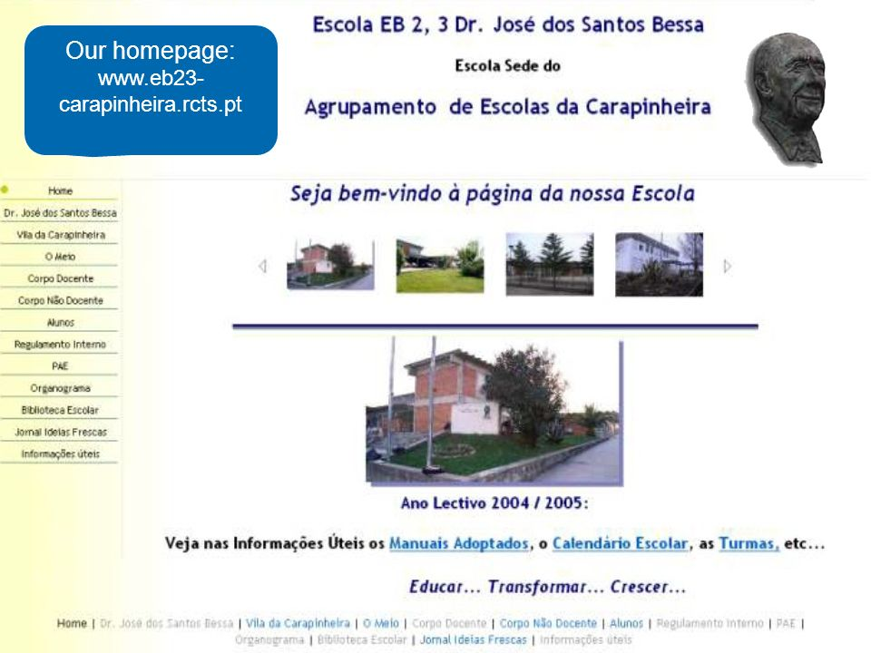 Our homepage: www.eb23- carapinheira.rcts.pt