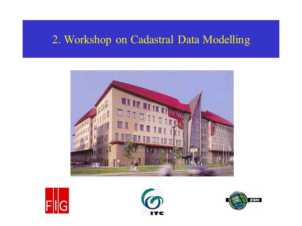 2. Workshop on Cadastral Data Modelling