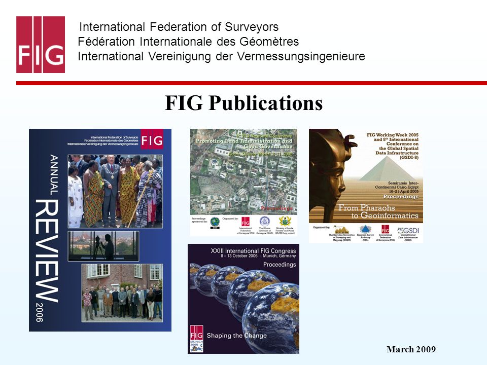 March 2009 International Federation of Surveyors Fédération Internationale des Géomètres International Vereinigung der Vermessungsingenieure FIG Publi