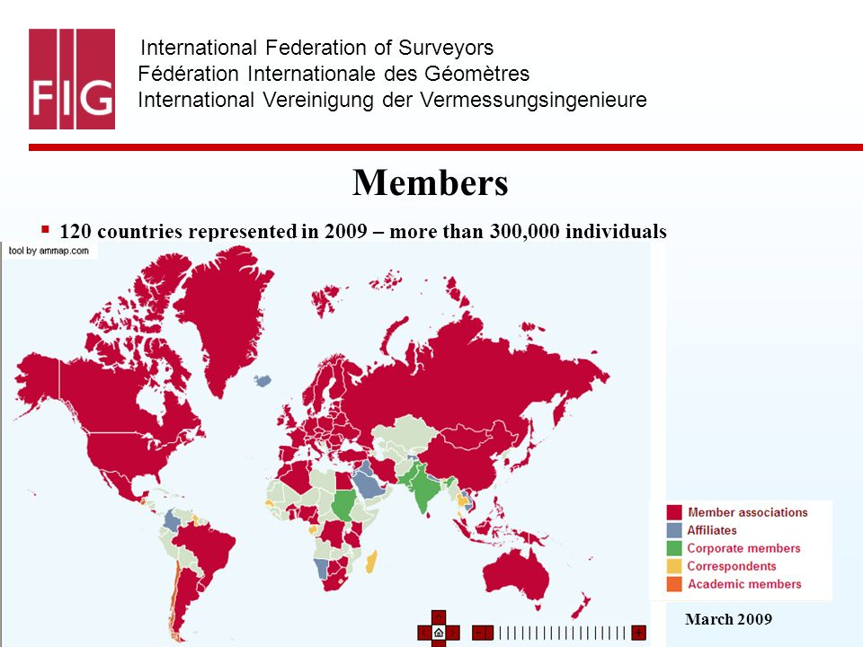 March 2009 International Federation of Surveyors Fédération Internationale des Géomètres International Vereinigung der Vermessungsingenieure Members 1