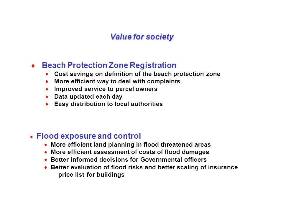 Value for society Beach Protection Zone Registration Cost savings on definition of the beach protection zone More efficient way to deal with complaint