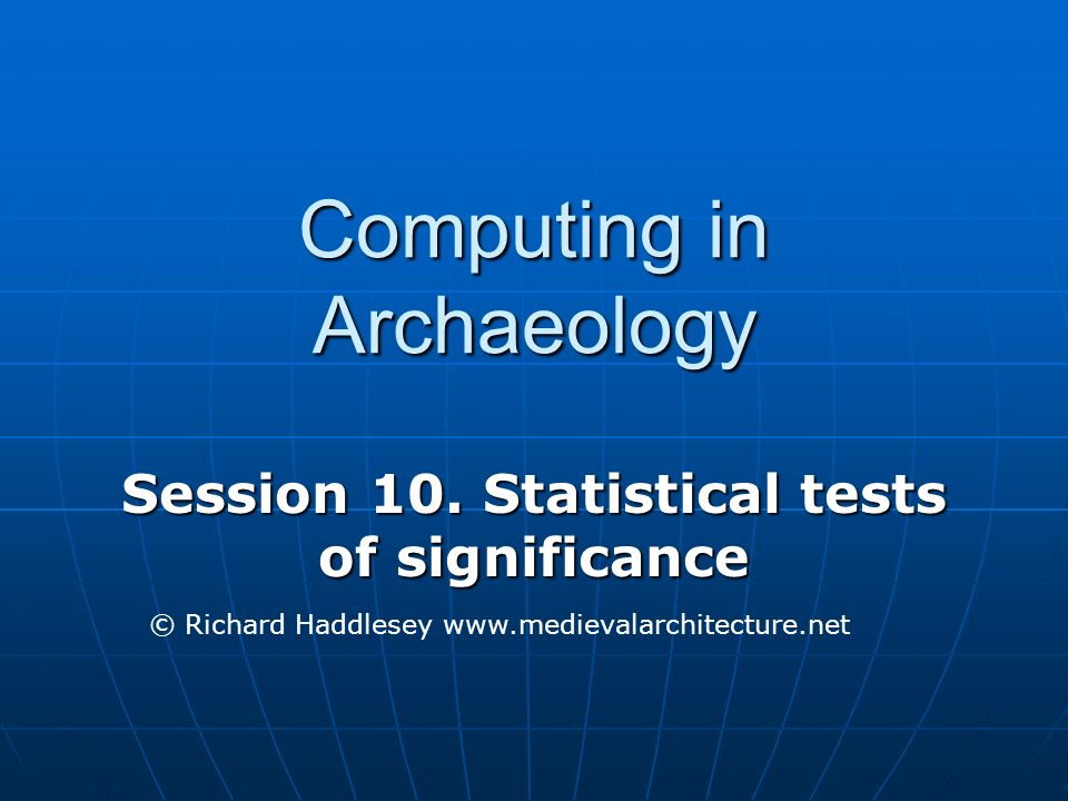 Computing in Archaeology Session 10.