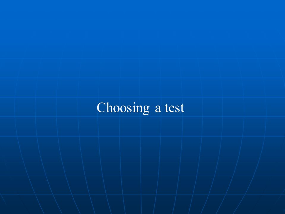 Choosing a test