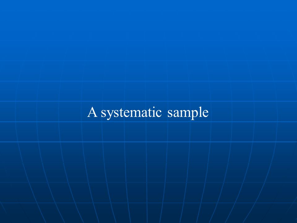 A systematic sample