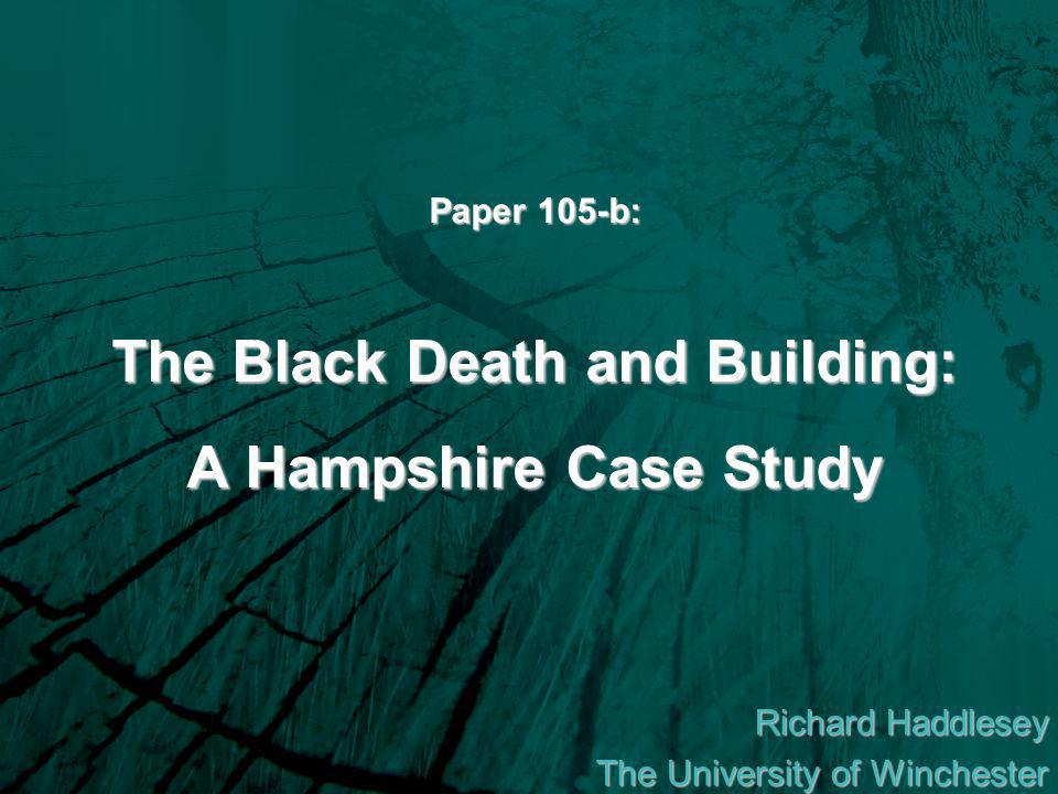 Background researching late medieval timber frame buildings in Hampshire (1200-1530) concerned with structural techniques and their chrono- typologies with an increased accuracy in dating methods, can the effects of the Black Death be seen in English carpentry.