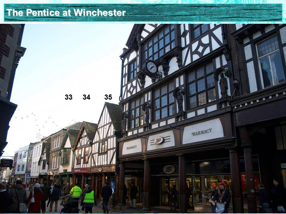 The Pentice at Winchester 33 34 35 33 34 35