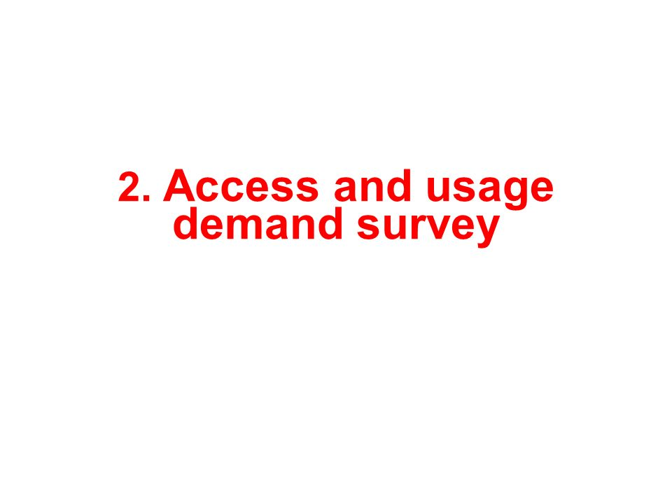 2. Access and usage demand survey