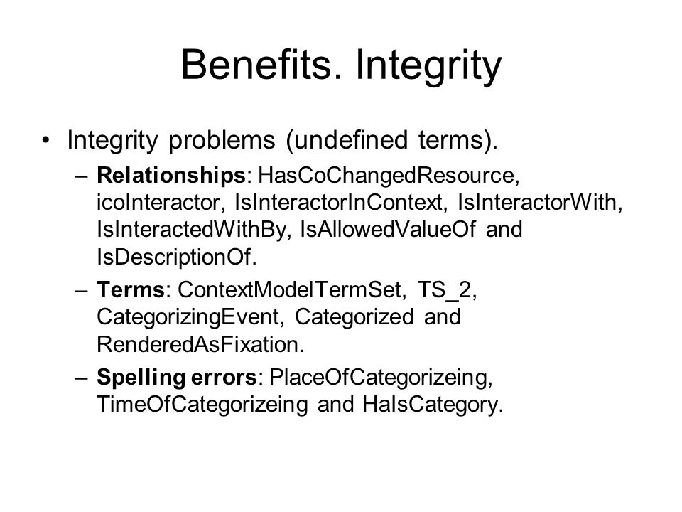 Benefits. Integrity Integrity problems (undefined terms).