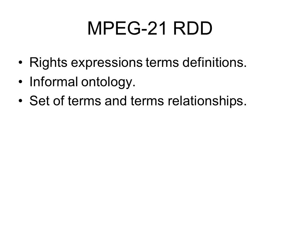 MPEG-21 RDD Rights expressions terms definitions. Informal ontology. Set of terms and terms relationships.