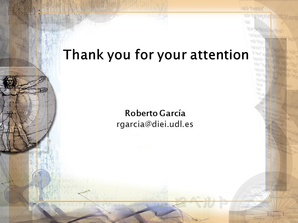 Thank you for your attention Roberto García