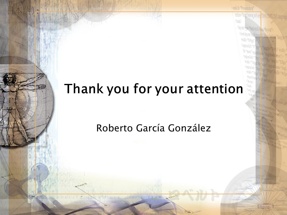 Thank you for your attention Roberto García González