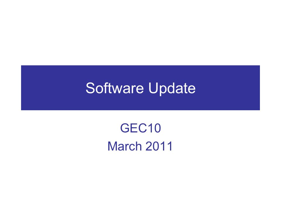 Software Update GEC10 March 2011