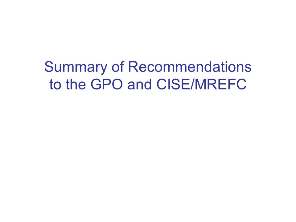 Summary of Recommendations to the GPO and CISE/MREFC