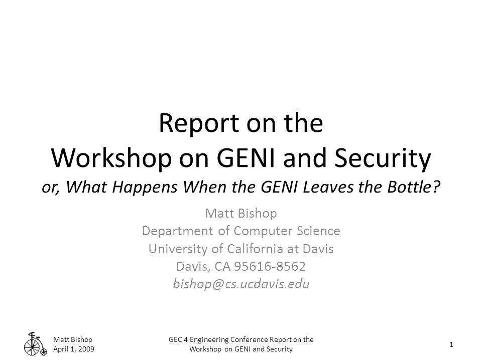 Report on the Workshop on GENI and Security or, What Happens When the GENI Leaves the Bottle.