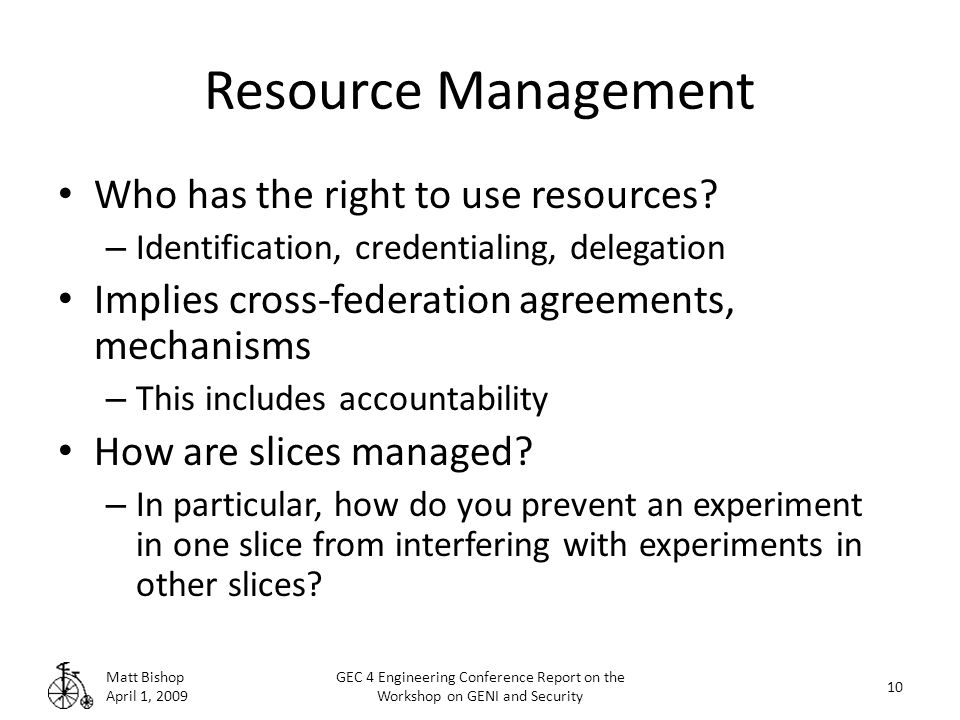 Resource Management Who has the right to use resources.