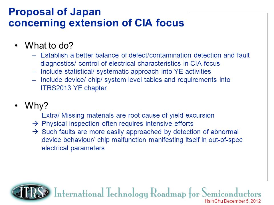 15 HsinChu December 5, 2012 Proposal of Japan concerning extension of CIA focus What to do? –Establish a better balance of defect/contamination detect