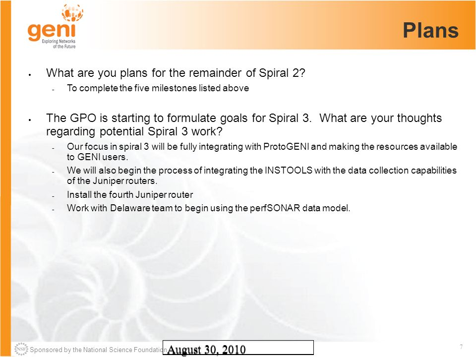 Sponsored by the National Science Foundation 7 August 30, 2010 Plans What are you plans for the remainder of Spiral 2? To complete the five milestones