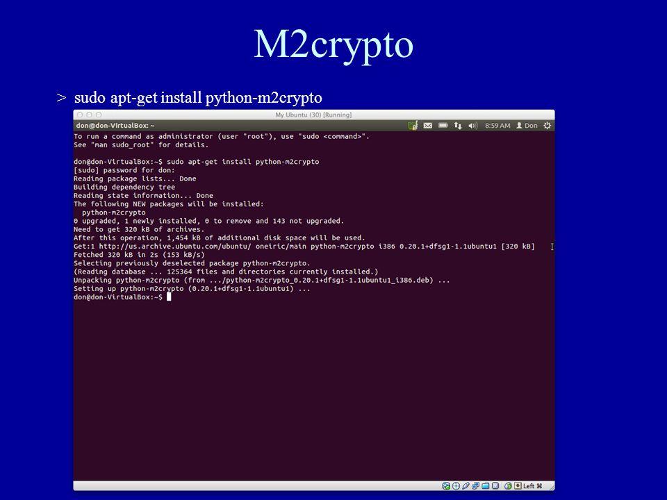 M2crypto > sudo apt-get install python-m2crypto