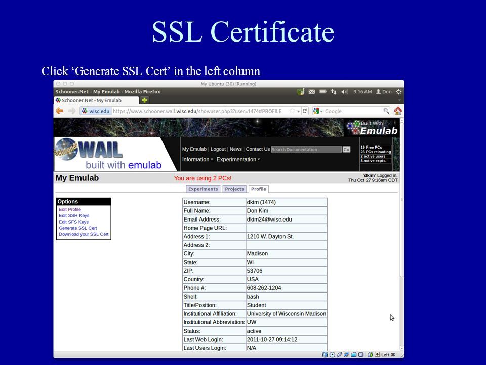 SSL Certificate Click Generate SSL Cert in the left column