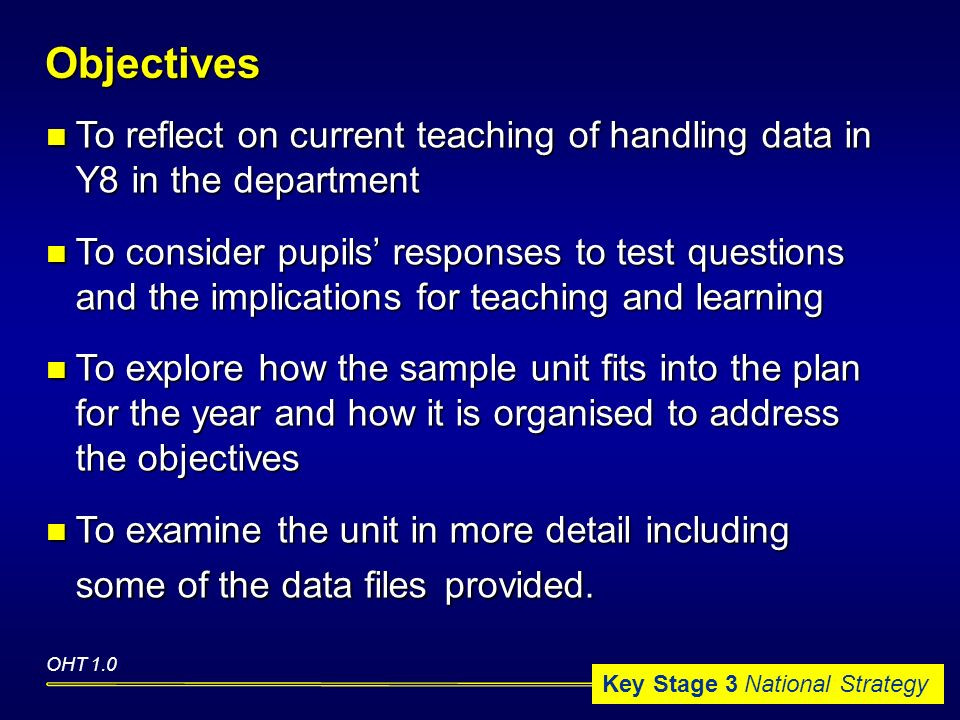 Key Stage 3 National Strategy To reflect on current teaching of handling data in Y8 in the department To reflect on current teaching of handling data