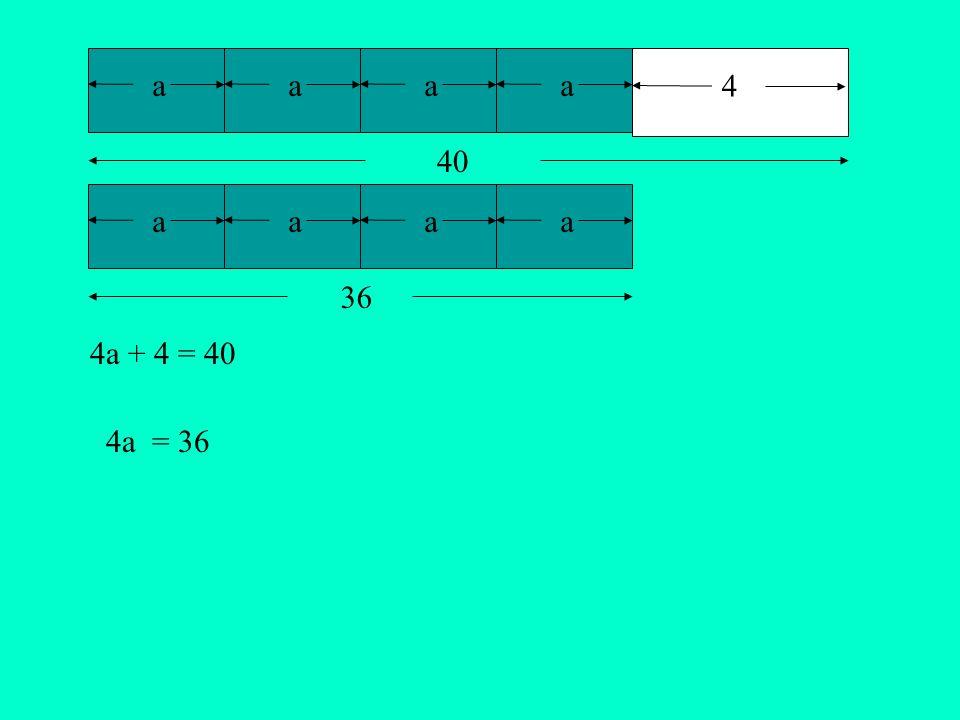 aaa 36 a 4a = 36 aaa 4 40 a 4a + 4 = 40