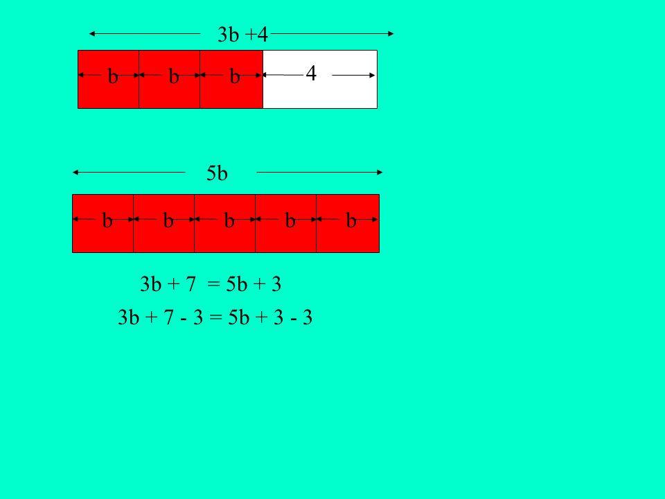 bbbbbbbb 3b +4 5b 4 3b + 7 - 3 = 5b + 3 - 3 3b + 7 = 5b + 3