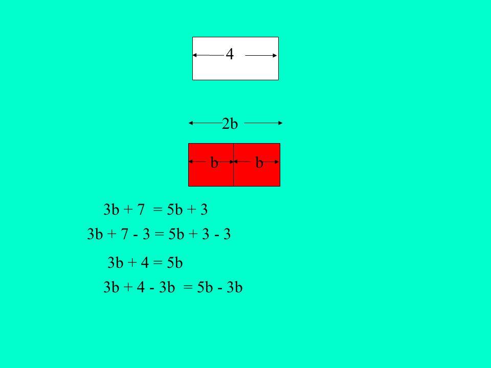 bb 4 2b 3b + 4 - 3b = 5b - 3b 3b + 4 = 5b 3b + 7 - 3 = 5b + 3 - 3 3b + 7 = 5b + 3