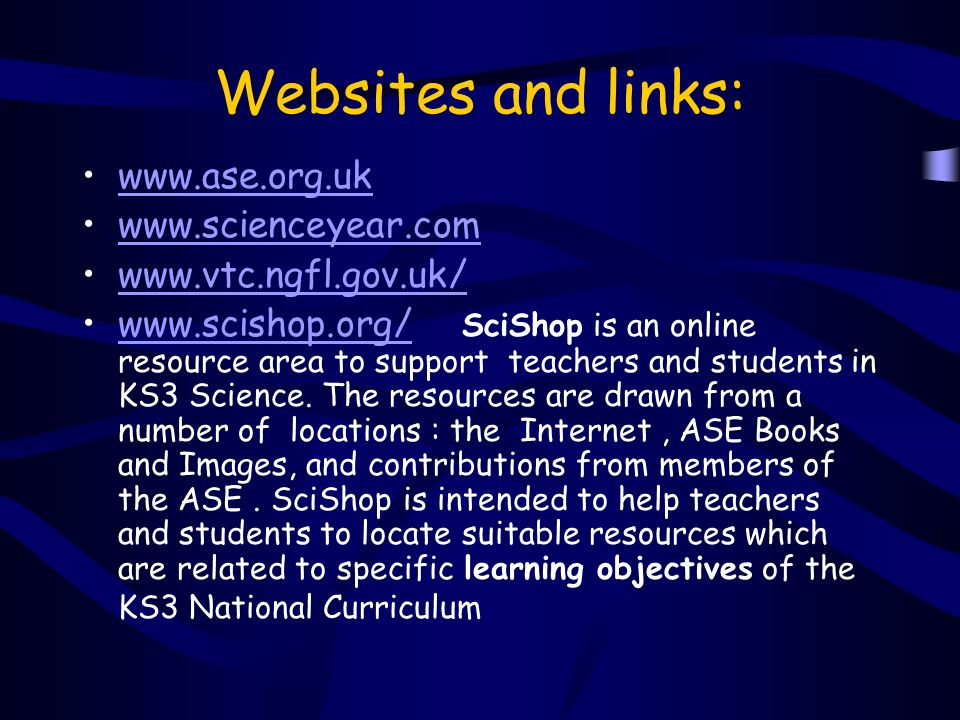 Websites and links: SciShop is an online resource area to support teachers and students in KS3 Science.