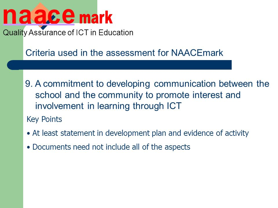Quality Assurance of ICT in Education Criteria used in the assessment for NAACEmark 9.