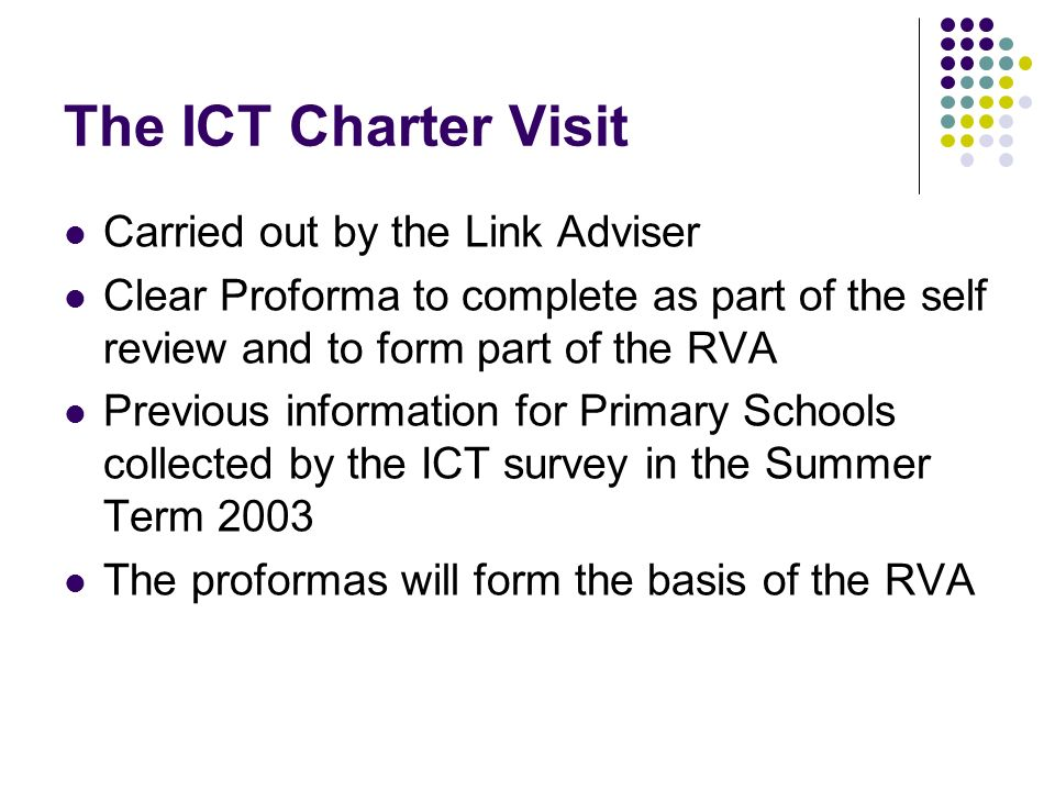 The ICT Charter Visit Carried out by the Link Adviser Clear Proforma to complete as part of the self review and to form part of the RVA Previous infor
