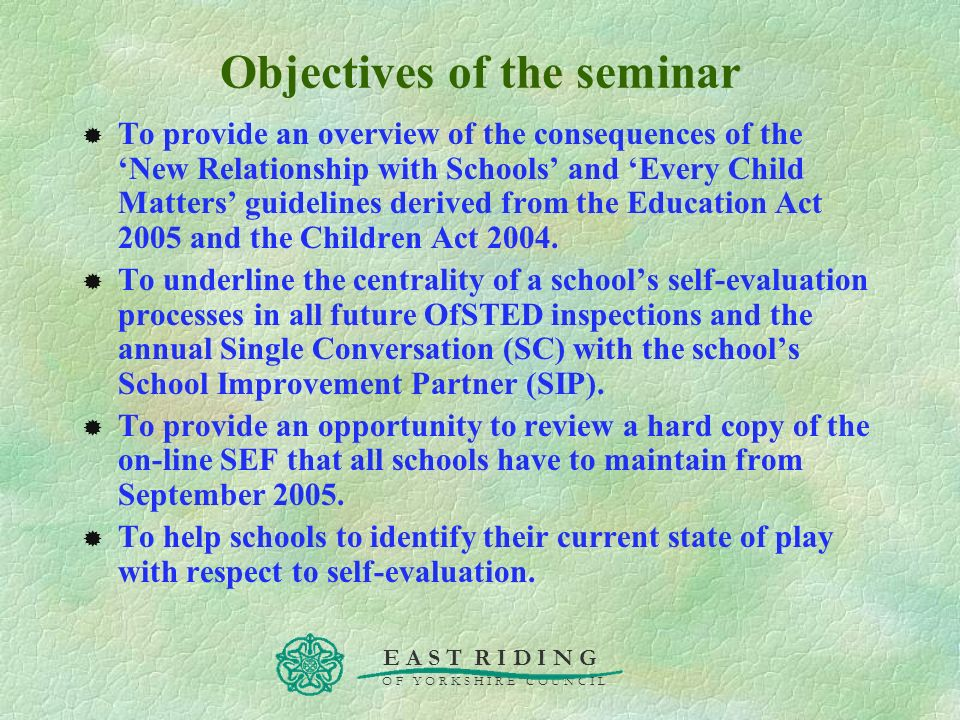 E A S T R I D I N G O F Y O R K S H I R E C O U N C I L Objectives of the seminar To provide an overview of the consequences of the New Relationship w