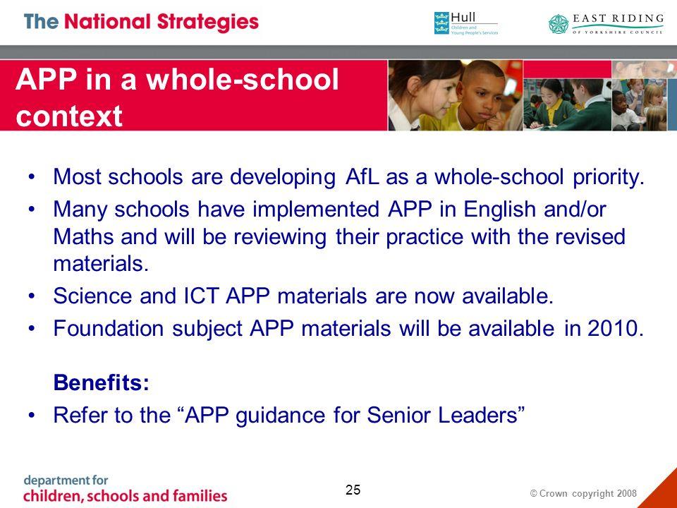 © Crown copyright 2008 25 Most schools are developing AfL as a whole-school priority.